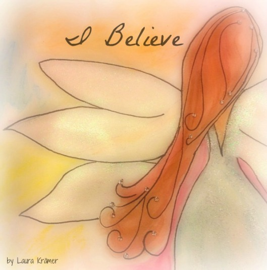 I Do Believe in Fairies by Laura Kramer